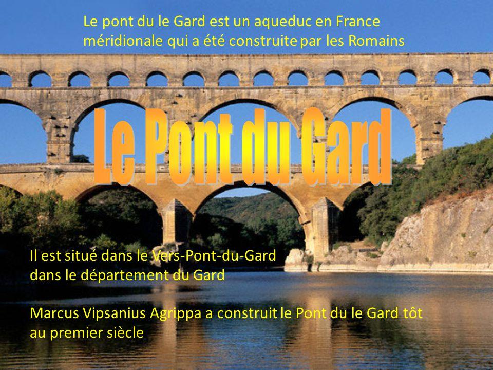 Le pont du le Gard est un aqueduc en France méridionale qui a été construite par les Romains Il est situé dans le Vers-Pont-du-Gard dans le départemen