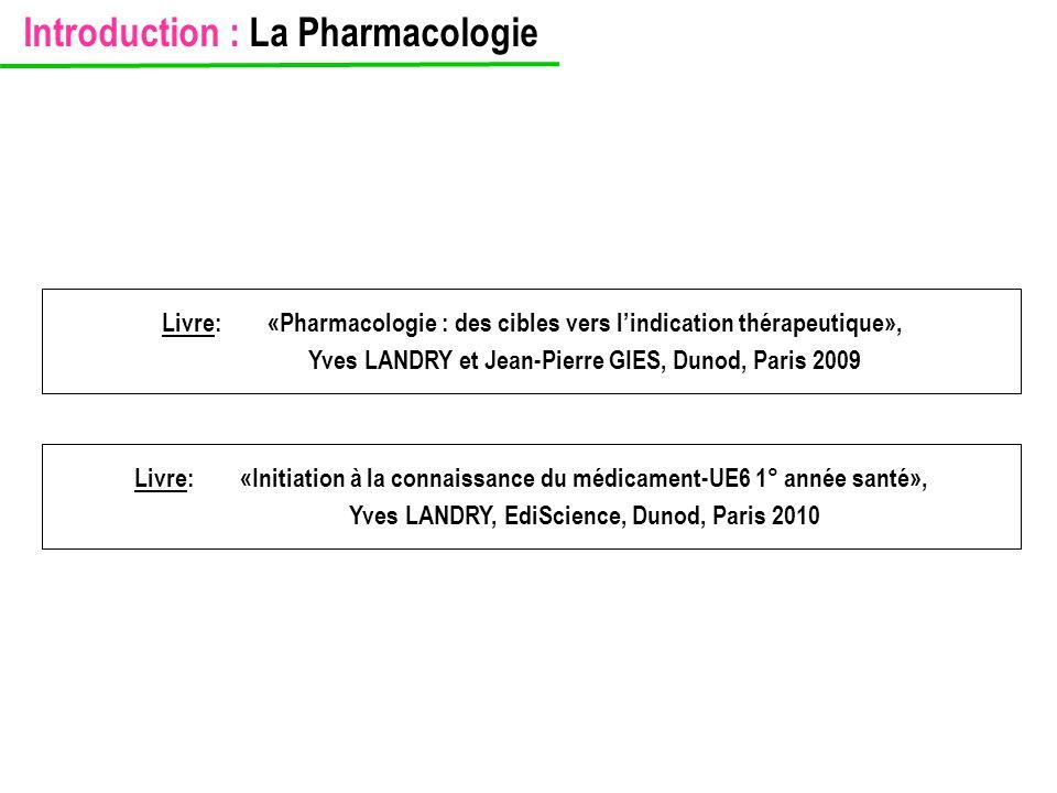 Livre: «Pharmacologie : des cibles vers l'indication thérapeutique», Yves LANDRY et Jean-Pierre GIES, Dunod, Paris 2009 Livre: «Initiation à la connai
