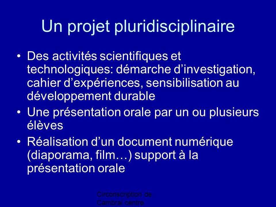 Circonscription de Cambrai centre Un projet pluridisciplinaire Des activités scientifiques et technologiques: démarche d'investigation, cahier d'expér