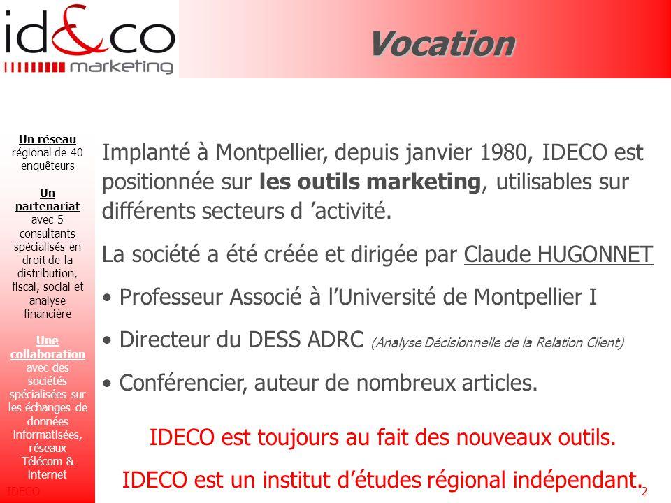 IDECO2Vocation Implanté à Montpellier, depuis janvier 1980, IDECO est positionnée sur les outils marketing, utilisables sur différents secteurs d 'activité.