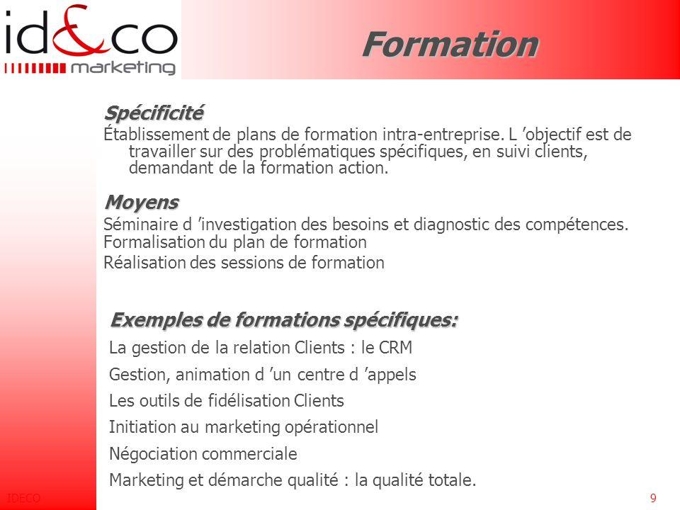 IDECO9FormationSpécificité Établissement de plans de formation intra-entreprise.