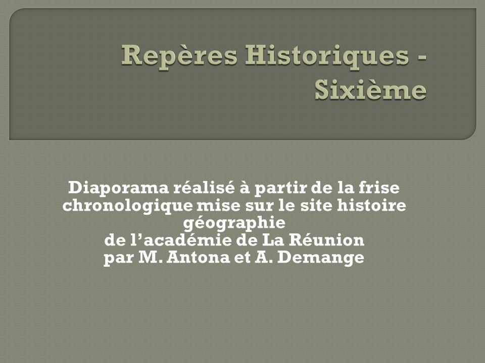 Diaporama réalisé à partir de la frise chronologique mise sur le site histoire géographie de l'académie de La Réunion par M. Antona et A. Demange