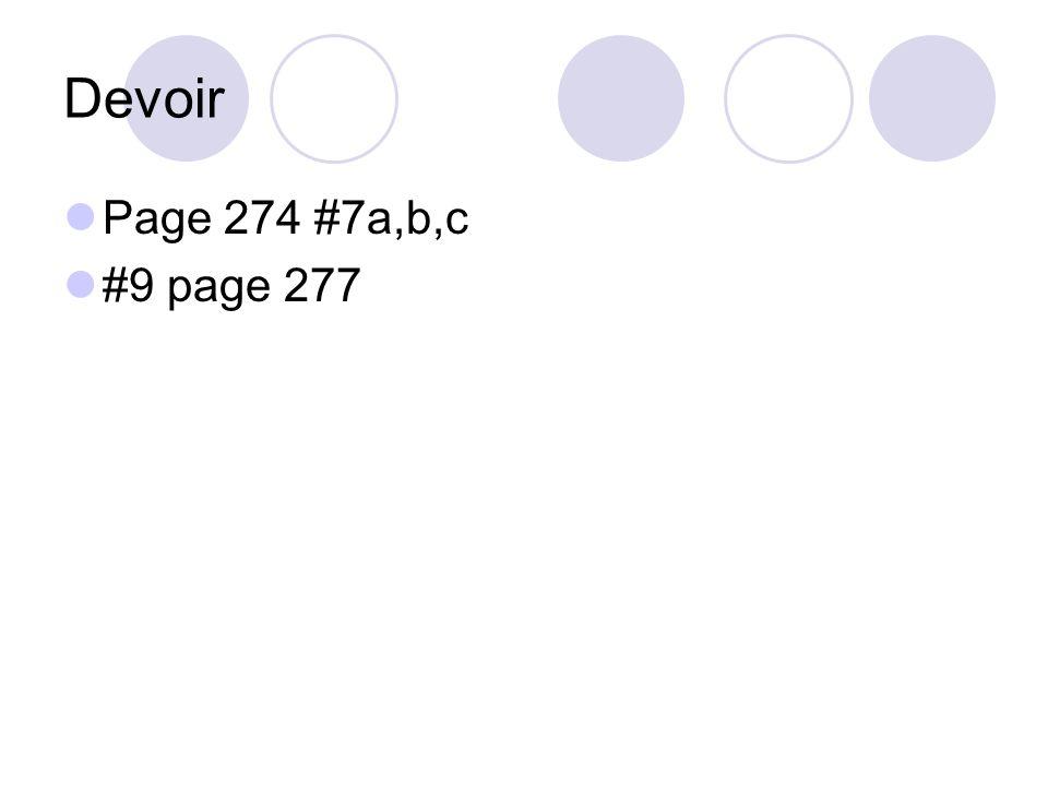 Devoir Page 274 #7a,b,c #9 page 277