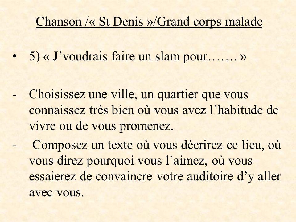 Chanson /« St Denis »/Grand corps malade 5) « J'voudrais faire un slam pour……. » -Choisissez une ville, un quartier que vous connaissez très bien où v