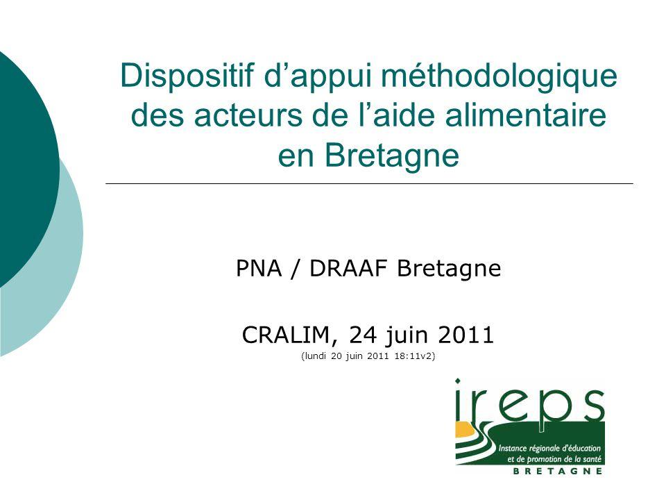 Dispositif d'appui méthodologique des acteurs de l'aide alimentaire en Bretagne PNA / DRAAF Bretagne CRALIM, 24 juin 2011 (lundi 20 juin 2011 18:11v2)