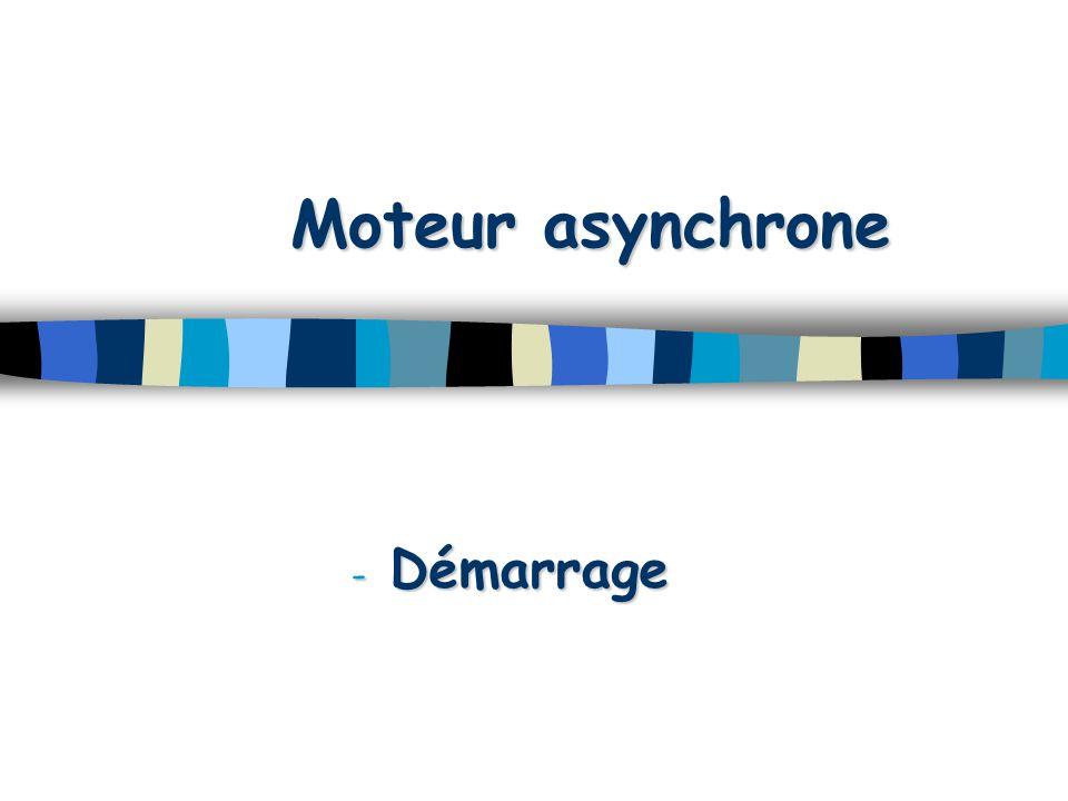 Moteur asynchrone - Démarrage