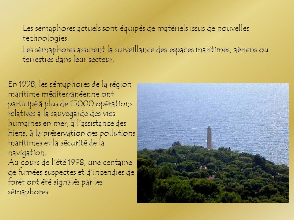Le sémaphore sert à lutter contre les envahisseurs, ils se dotent de moyens de surveillance du littoral.