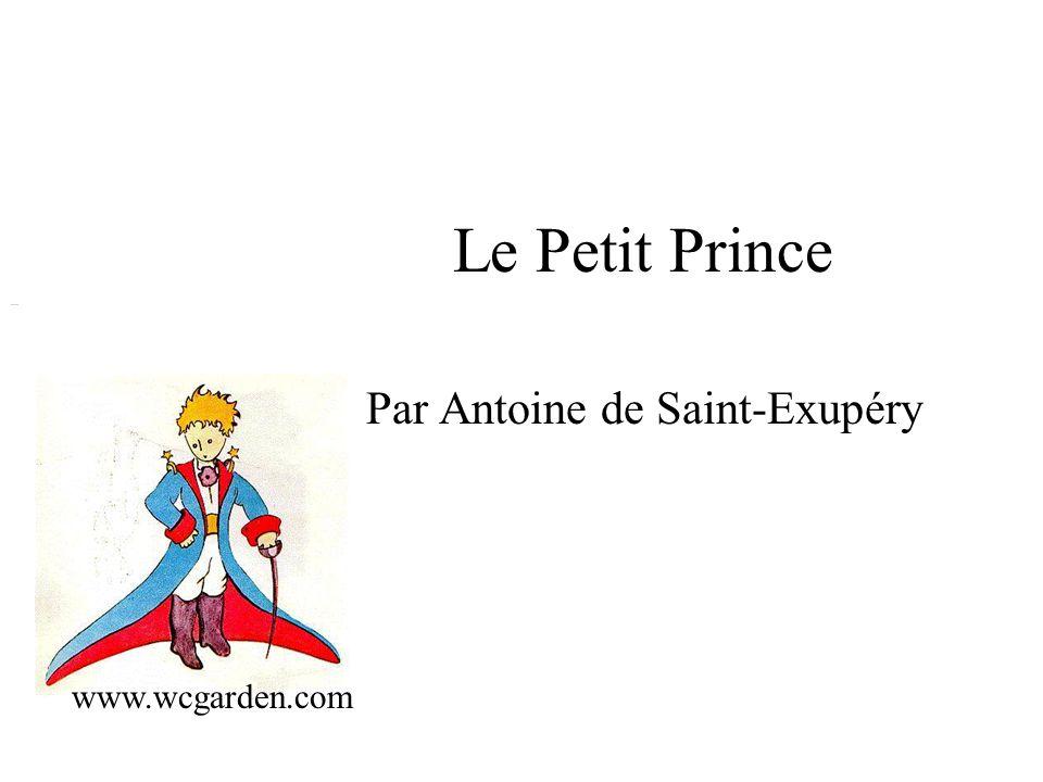 Le Petit Prince Par Antoine de Saint-Exupéry www.wcgarden.com