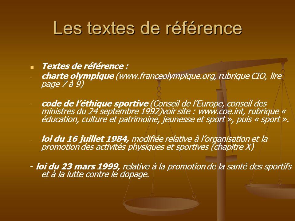 Les textes de référence Textes de référence : - - charte olympique (www.franceolympique.org, rubrique CIO, lire page 7 à 9) - - code de l'éthique spor