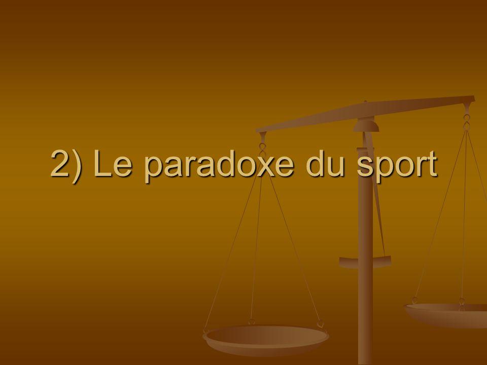 2) Le paradoxe du sport