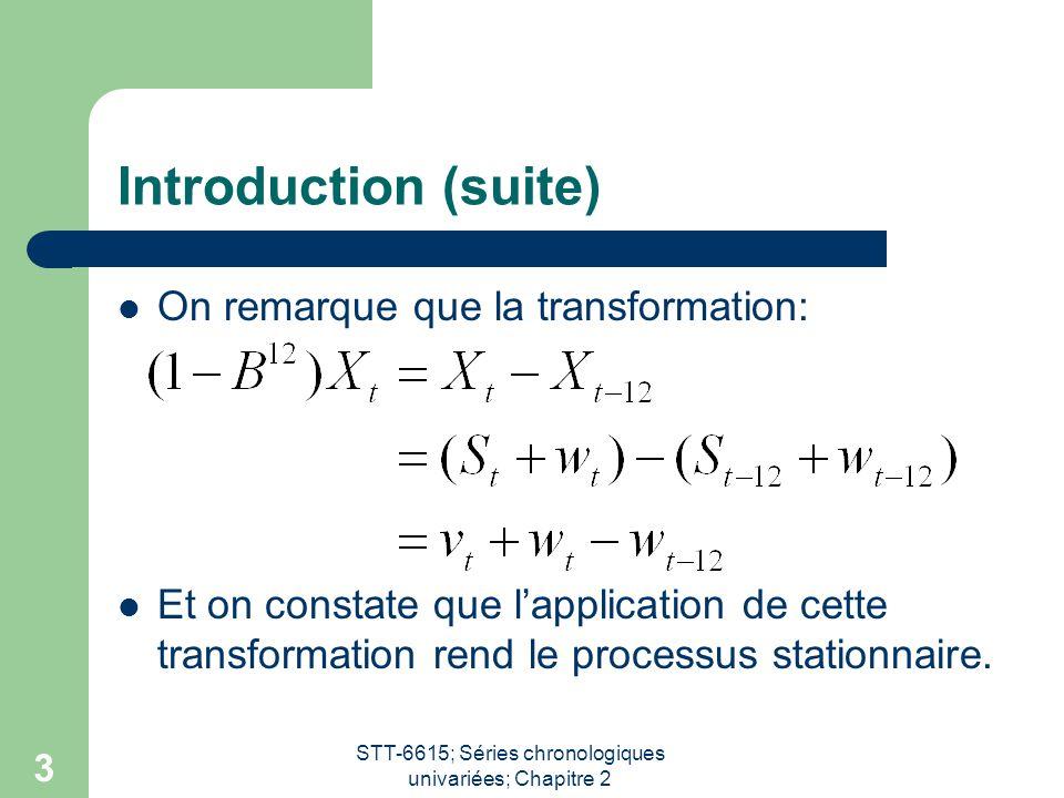 STT-6615; Séries chronologiques univariées; Chapitre 2 3 Introduction (suite) On remarque que la transformation: Et on constate que l'application de c