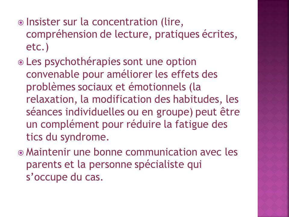  Insister sur la concentration (lire, compréhension de lecture, pratiques écrites, etc.)  Les psychothérapies sont une option convenable pour amélio