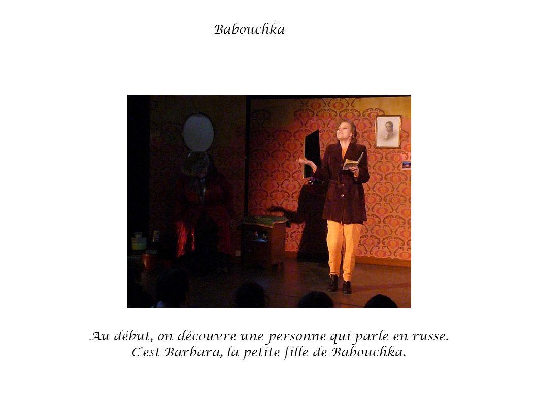 Babouchka Au début, on découvre une personne qui parle en russe.