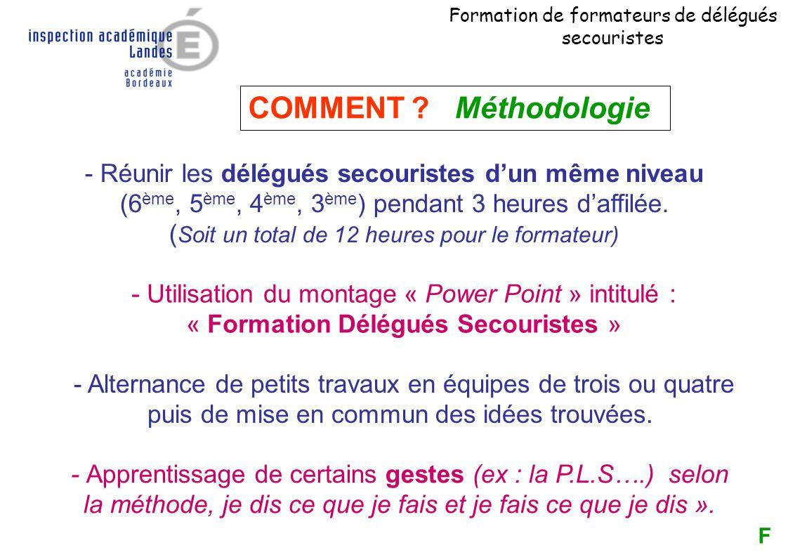 Formation de formateurs de délégués secouristes COMMENT ? Méthodologie - Utilisation du montage « Power Point » intitulé : « Formation Délégués Secour