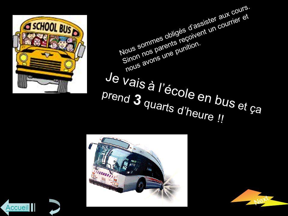 Accueil Next Je vais à l'école en bus et ça prend 3 quarts d'heure !.