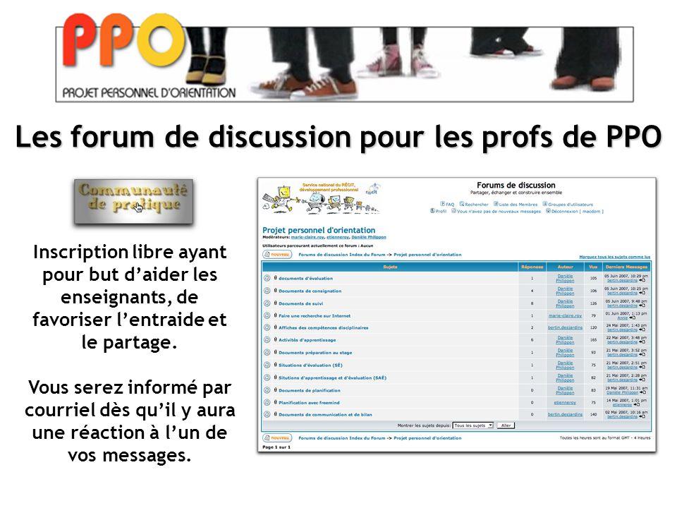 Les forum de discussion pour les profs de PPO Inscription libre ayant pour but d'aider les enseignants, de favoriser l'entraide et le partage.