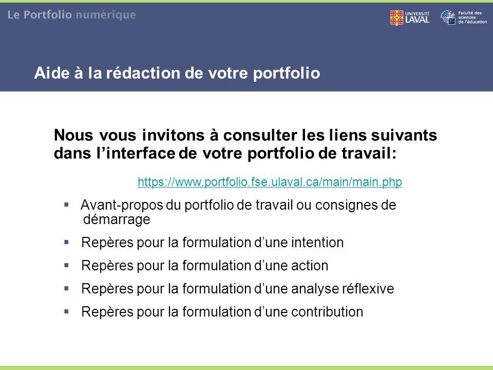 Nous vous invitons à consulter les liens suivants dans l'interface de votre portfolio de travail: https://www.portfolio.fse.ulaval.ca/main/main.php 