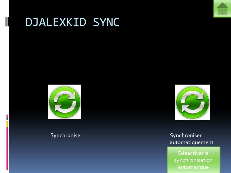 DJALEXKID SYNC SynchroniserSynchroniser automatiquement Désactiver la synchronisation automatique
