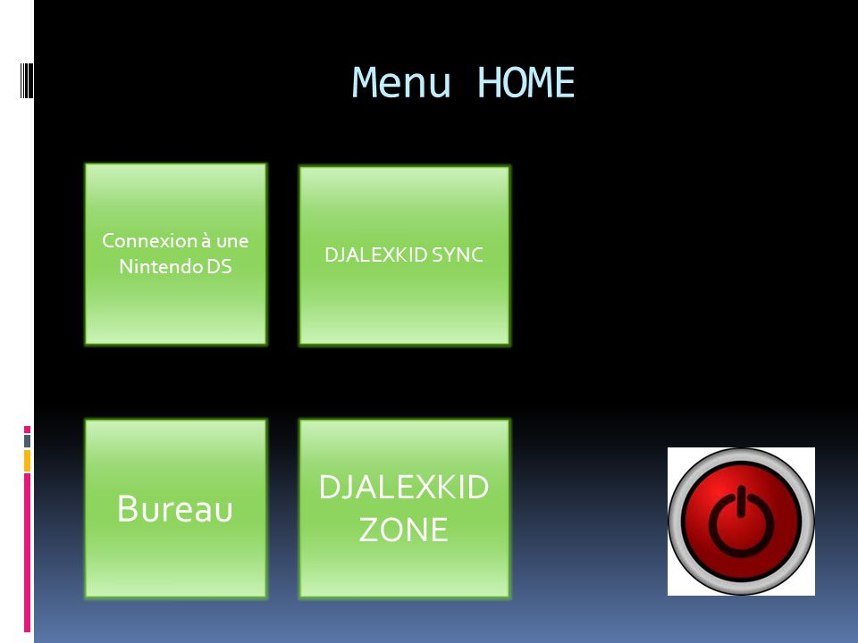 Menu HOME Connexion à une Nintendo DS Bureau DJALEXKID SYNC DJALEXKID ZONE