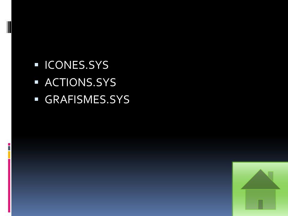  ICONES.SYS  ACTIONS.SYS  GRAFISMES.SYS