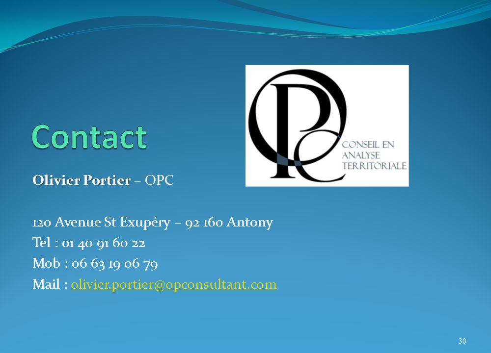 Olivier Portier Olivier Portier – OPC 120 Avenue St Exupéry – 92 160 Antony Tel : 01 40 91 60 22 Mob : 06 63 19 06 79 Mail : olivier.portier@opconsultant.comolivier.portier@opconsultant.com 30