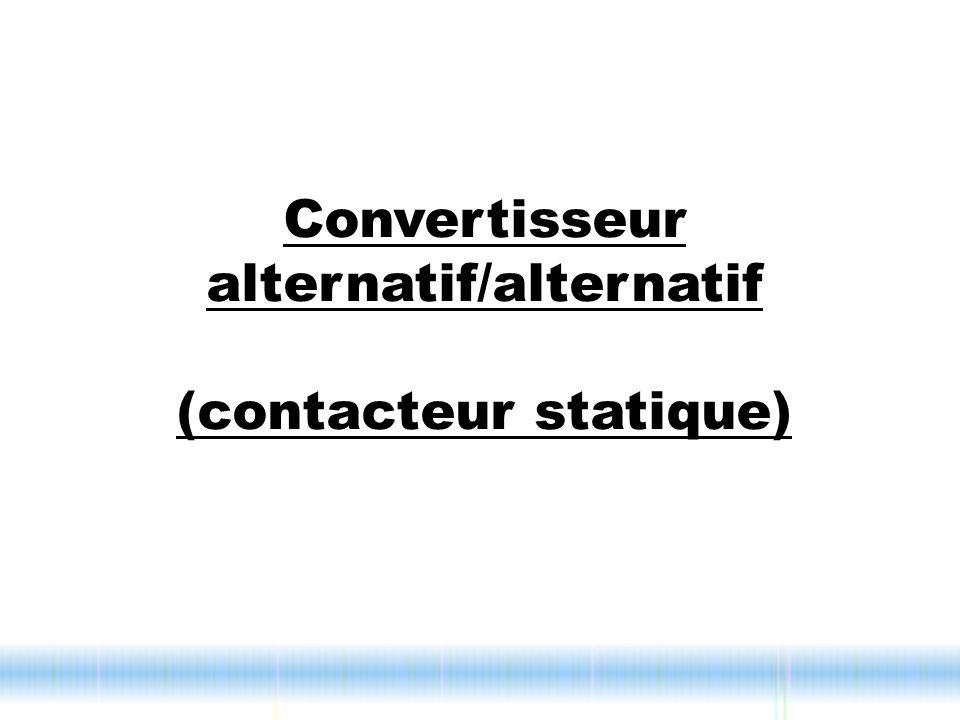 Convertisseur alternatif/alternatif (contacteur statique)