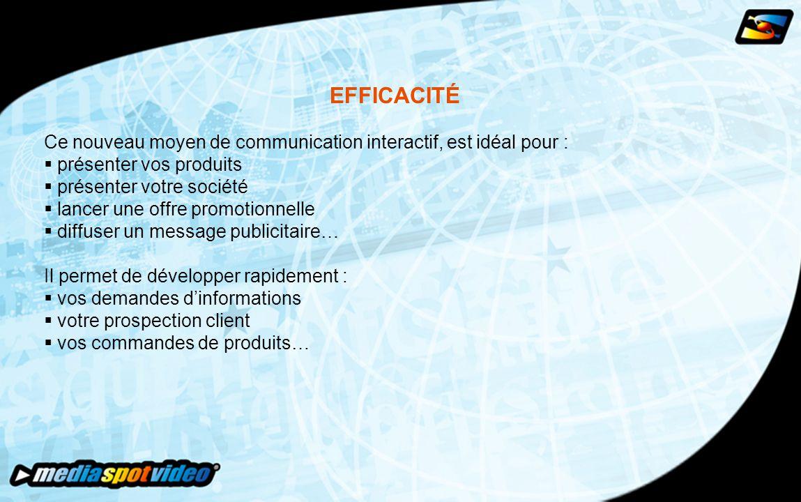 DIFFUSION  Votre spot est envoyé par e-mail à votre mailing-list, ou à une base de données ciblée que nous vous proposerons : il assure une diffusion rapide avec un impact immédiat .