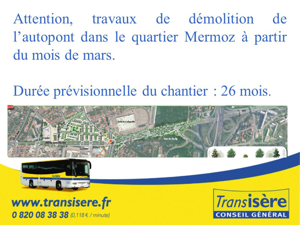 Attention, travaux de démolition de l'autopont dans le quartier Mermoz à partir du mois de mars.