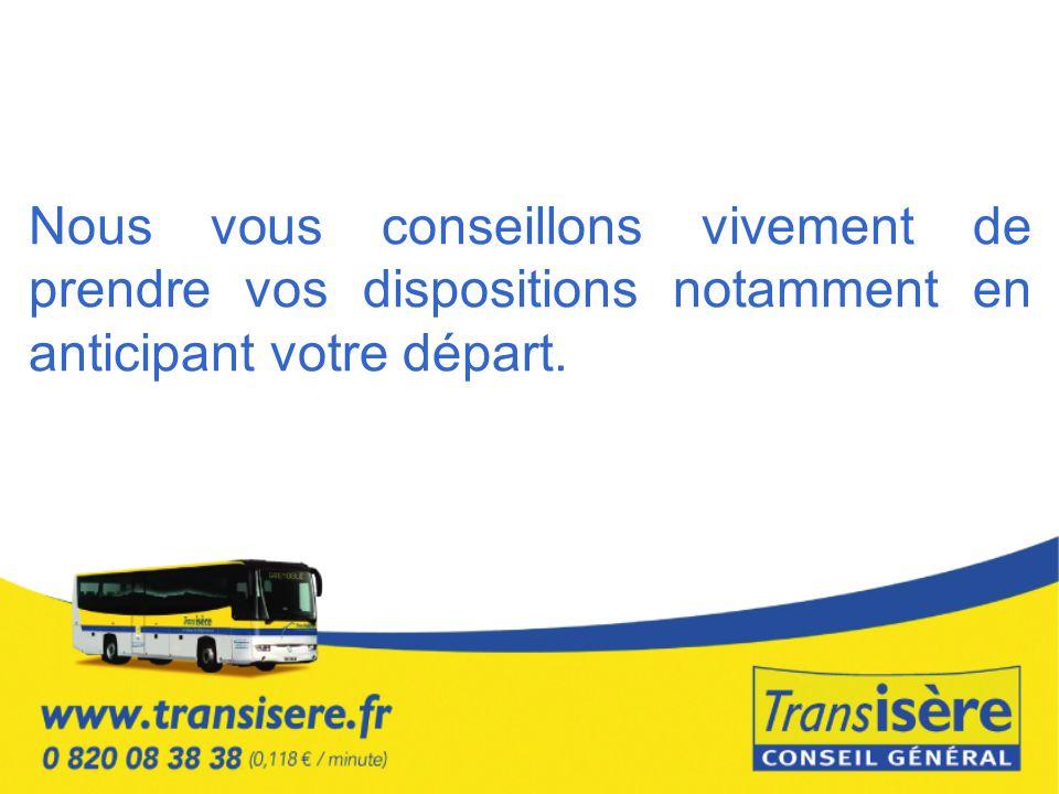 Nous vous conseillons vivement de prendre vos dispositions notamment en anticipant votre départ.