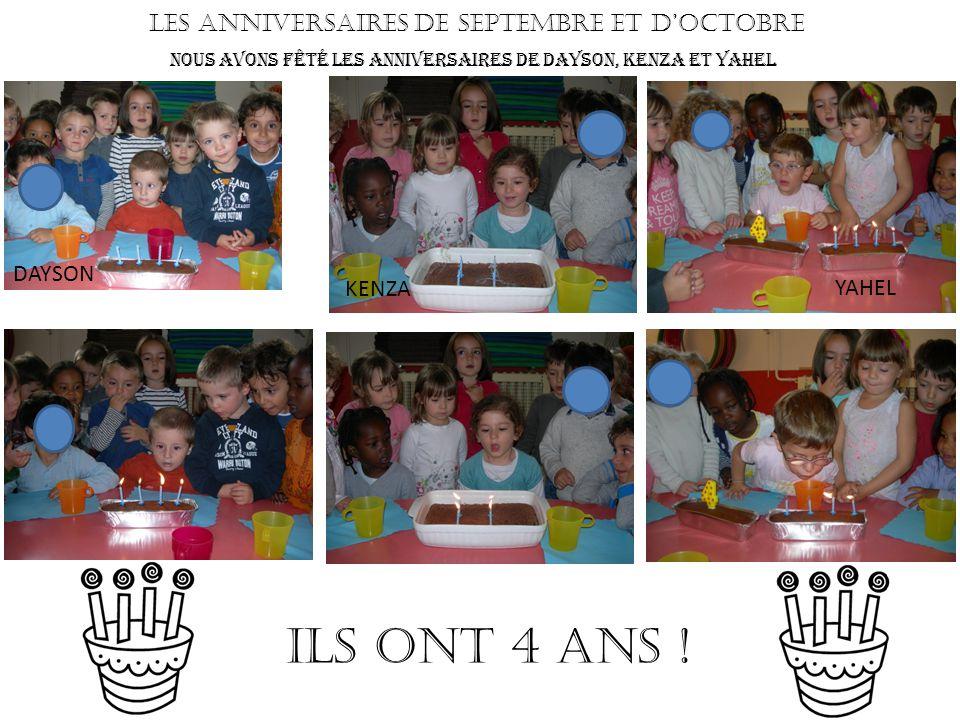 Les anniversaires de septembre et d'octobre Nous avons fêté les anniversaires de Dayson, Kenza et Yahel ILS ONT 4 ANS .