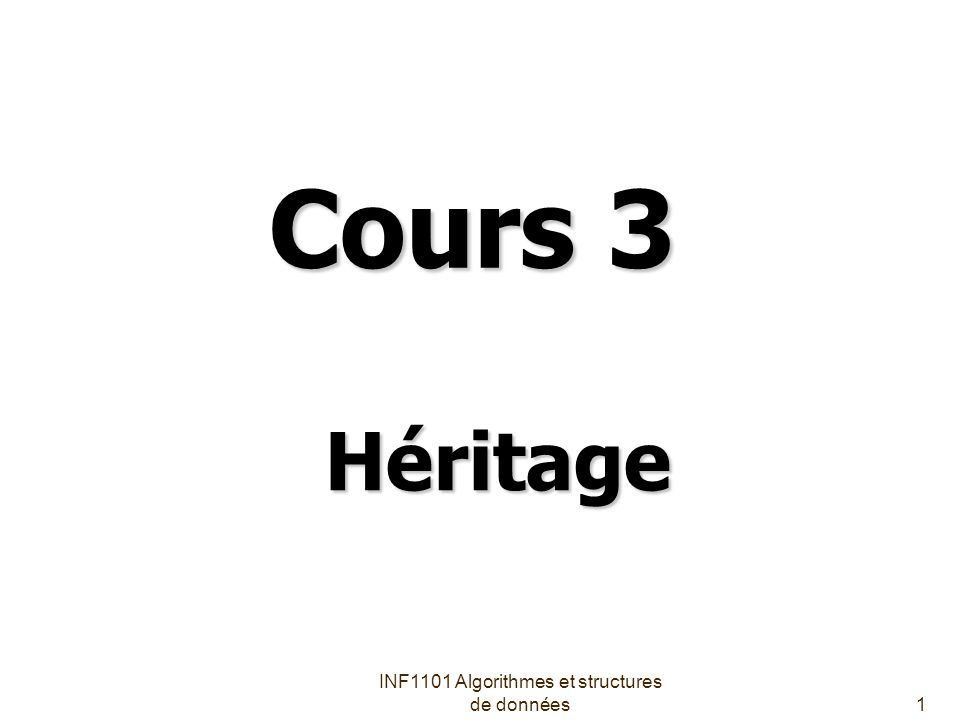 INF1101 Algorithmes et structures de données1 Cours 3 Héritage