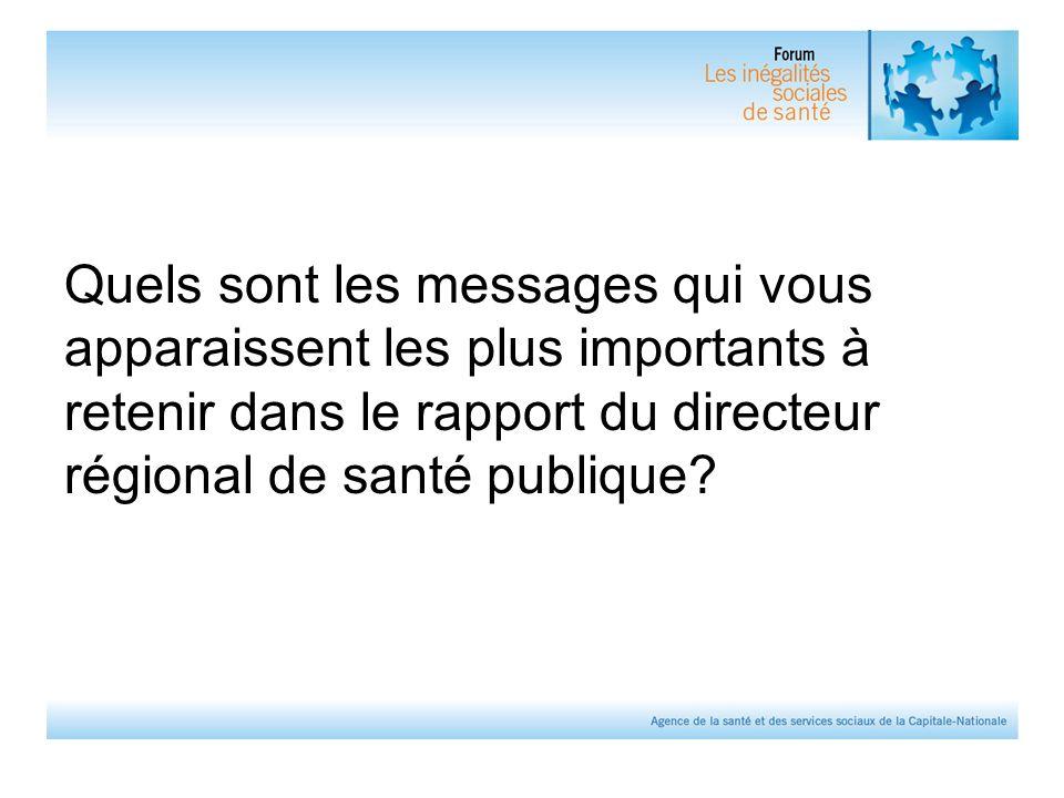 Quels sont les messages qui vous apparaissent les plus importants à retenir dans le rapport du directeur régional de santé publique