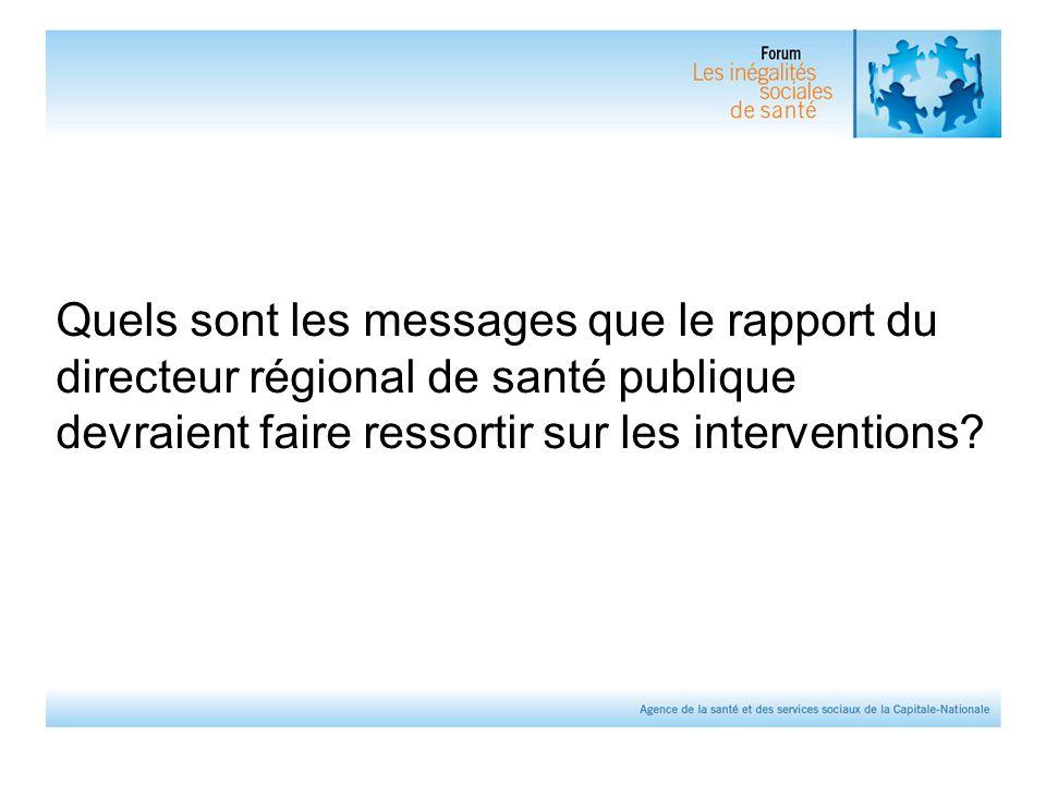 Quels sont les messages que le rapport du directeur régional de santé publique devraient faire ressortir sur les interventions?
