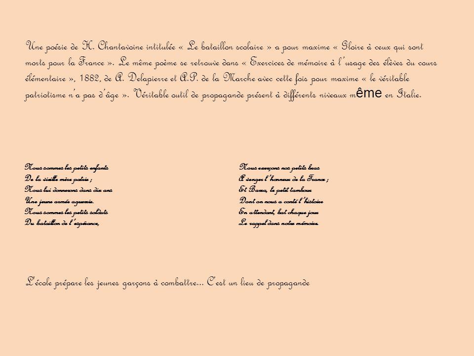 Une poésie de H. Chantavoine intitulée « Le bataillon scolaire » a pour maxime « Gloire à ceux qui sont morts pour la France ». Le même poème se retro