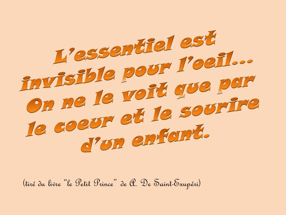 """(tiré du livre """"le Petit Prince"""" de A. De Saint-Exupéri)"""