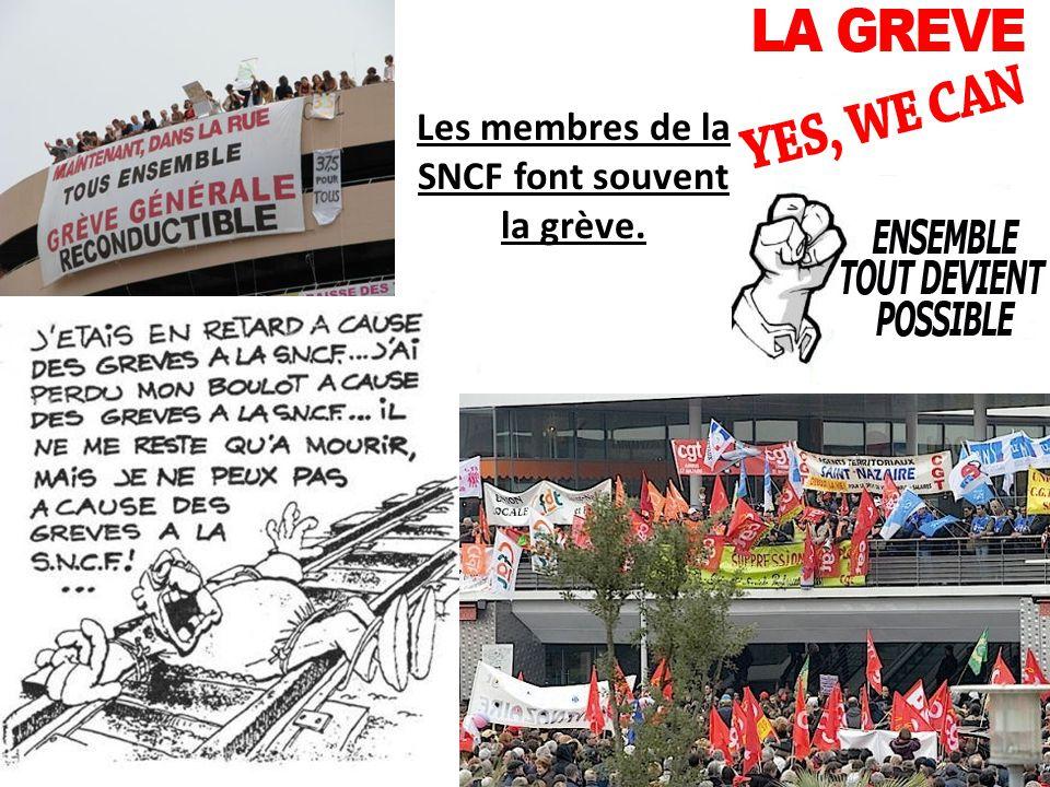 Les membres de la SNCF font souvent la grève.