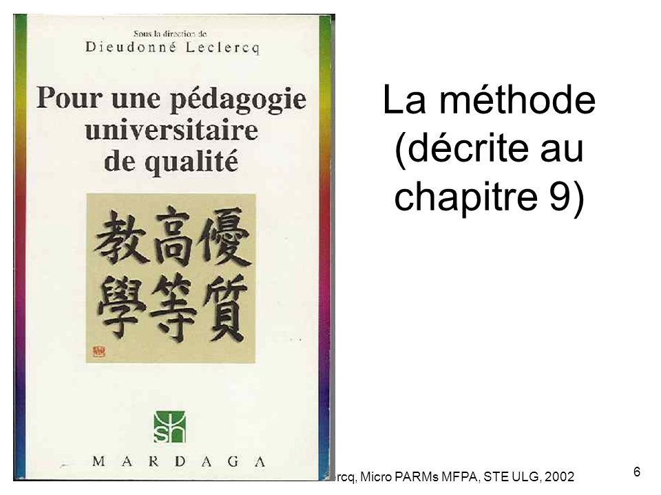 Leclercq, Micro PARMs MFPA, STE ULG, 2002 27 Debriefing : juste après l'animation, le professeur fait quelques commentaires et mises au point