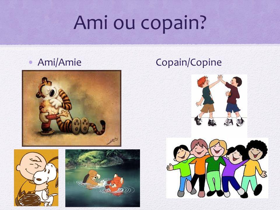 Ami ou copain? Ami/Amie Copain/Copine