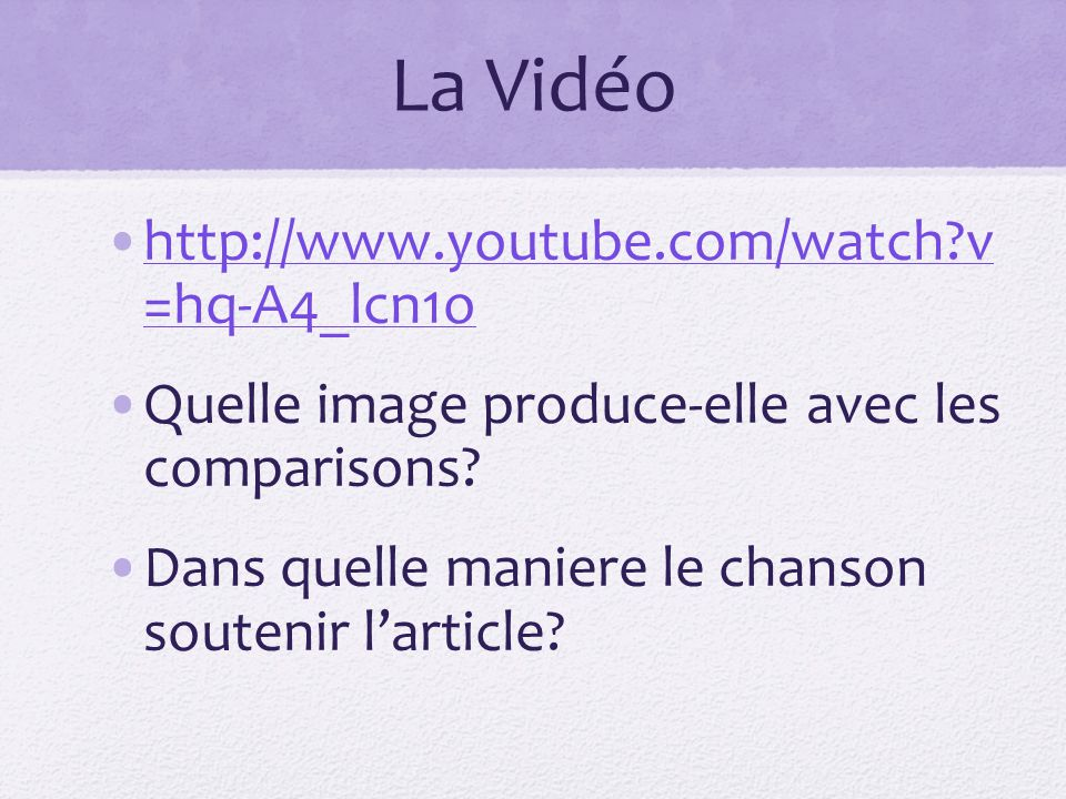La Vidéo http://www.youtube.com/watch?v =hq-A4_lcn1ohttp://www.youtube.com/watch?v =hq-A4_lcn1o Quelle image produce-elle avec les comparisons? Dans q
