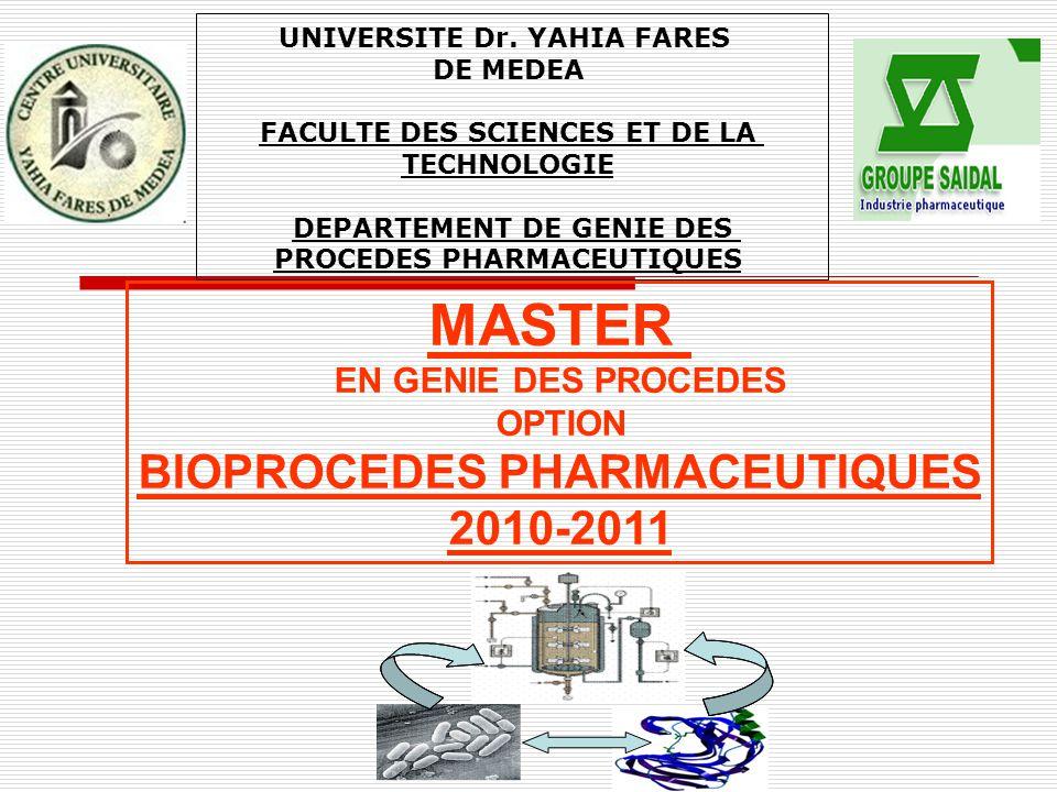 UNIVERSITE Dr. YAHIA FARES DE MEDEA FACULTE DES SCIENCES ET DE LA TECHNOLOGIE DEPARTEMENT DE GENIE DES PROCEDES PHARMACEUTIQUES MASTER EN GENIE DES PR