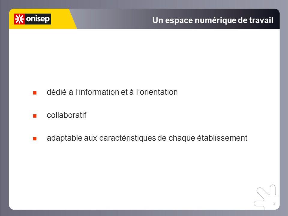 3 Un espace numérique de travail dédié à l'information et à l'orientation collaboratif adaptable aux caractéristiques de chaque établissement