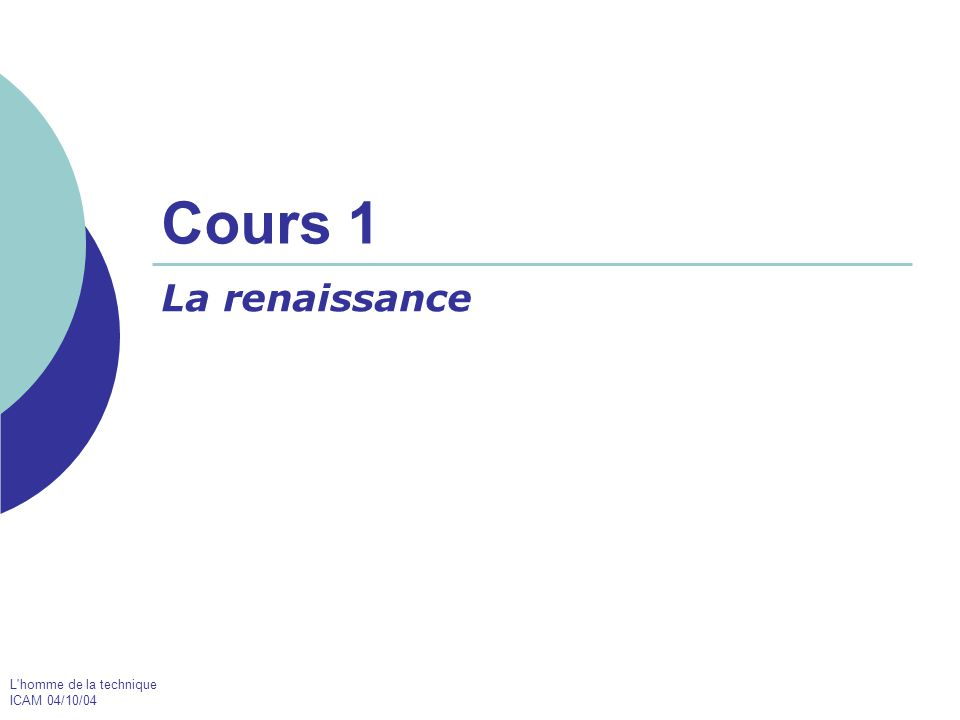 L'homme de la technique ICAM 04/10/04 Cours 1 La renaissance