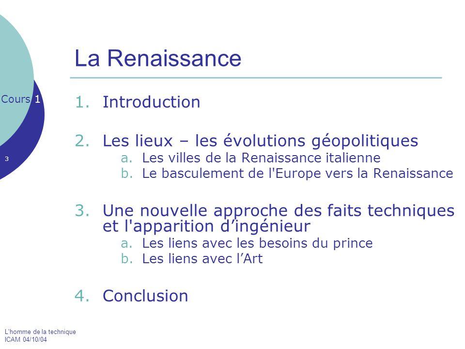 L homme de la technique ICAM 04/10/04 34 4.Le renouveau de la Renaissance en Europe c.