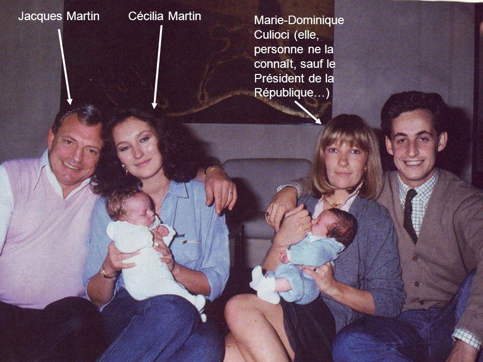 Jacques MartinCécilia Martin Marie-Dominique Culioci (elle, personne ne la connaît, sauf le Président de la République…)