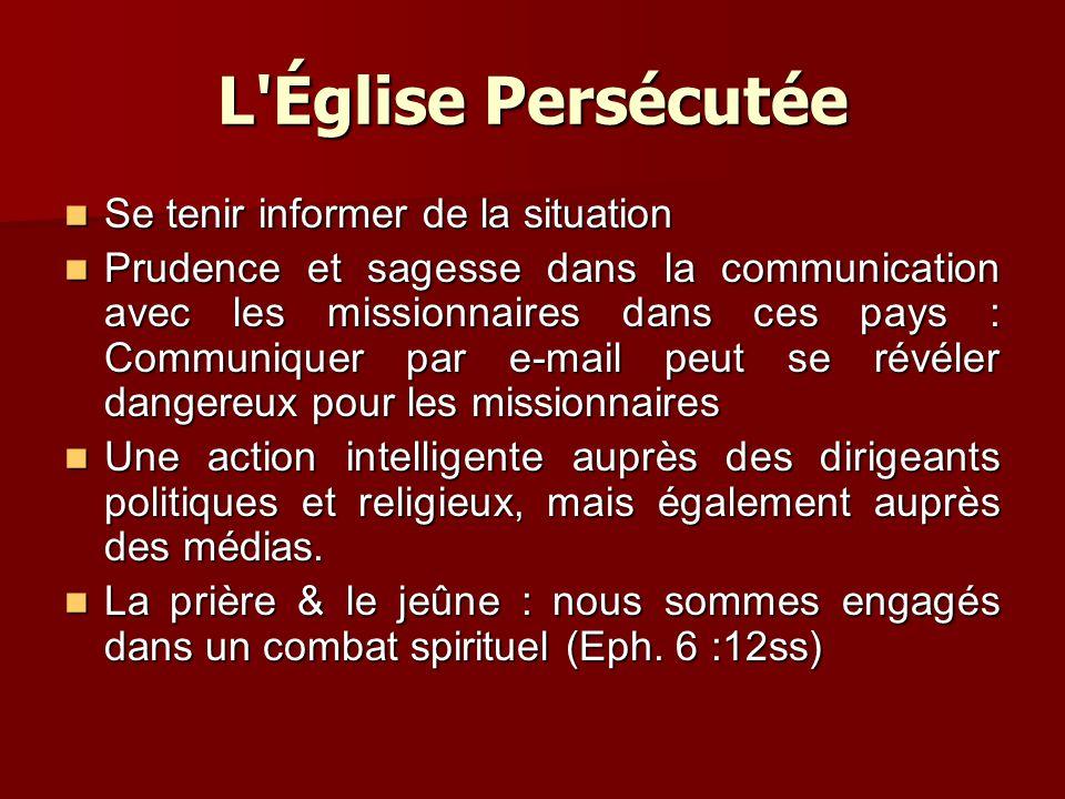 L Église Persécutée Prier pour les Chrétiens persécutés dans le monde.
