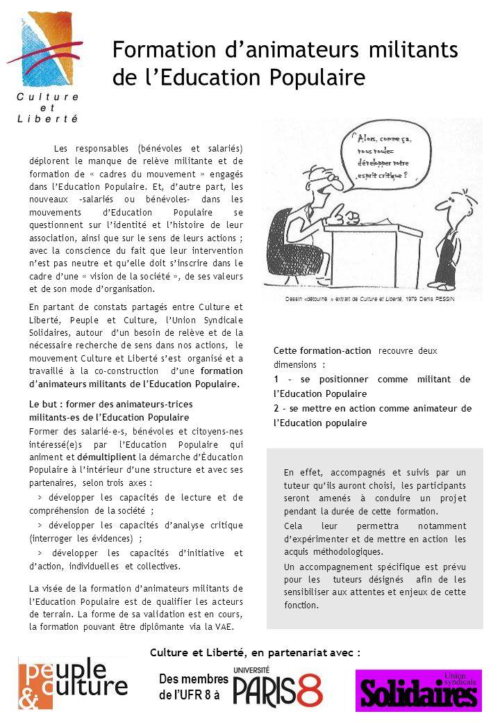 Formation d'animateurs militants de l'Education Populaire Culture et Liberté, en partenariat avec : Dessin «détourné » extrait de Culture et Liberté, 1979 Denis PESSIN Alors, comme ça, vous voulez développer votre esprit critique .