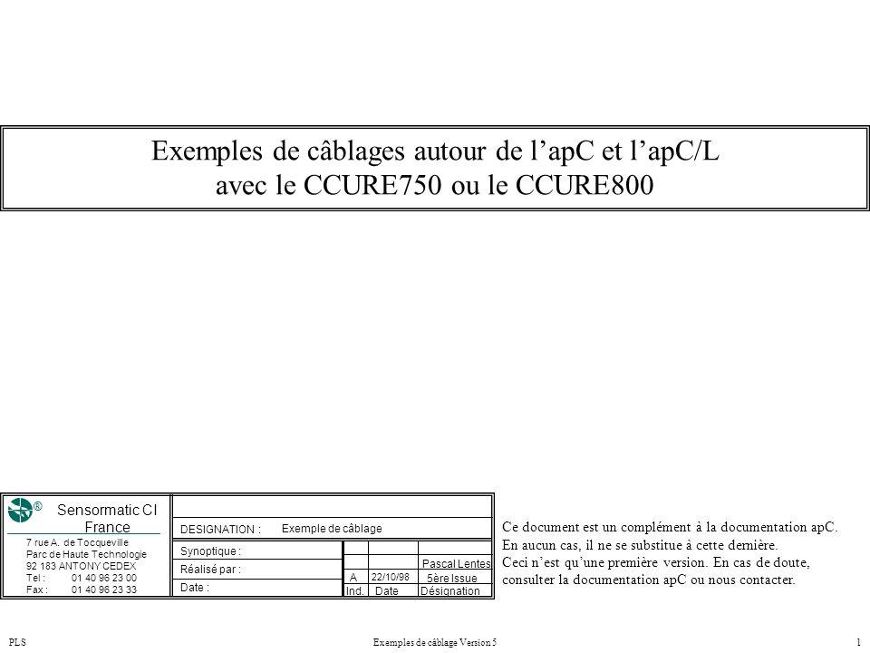 PLSExemples de câblage Version 51 Exemples de câblages autour de l'apC et l'apC/L avec le CCURE750 ou le CCURE800 Pascal Lentes Ce document est un com