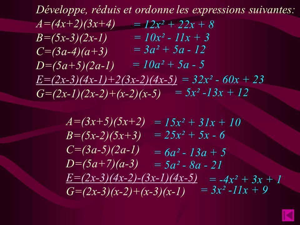 Quelques exercices Développe, réduis et ordonne les expressions suivantes