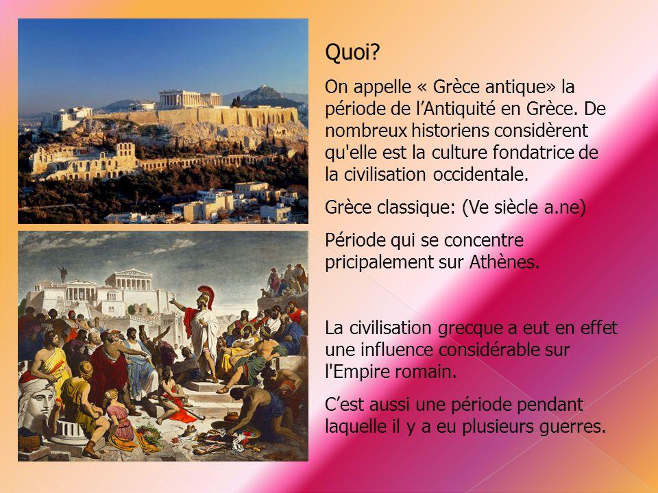 Quoi? On appelle « Grèce antique» la période de l'Antiquité en Grèce. De nombreux historiens considèrent qu'elle est la culture fondatrice de la civil