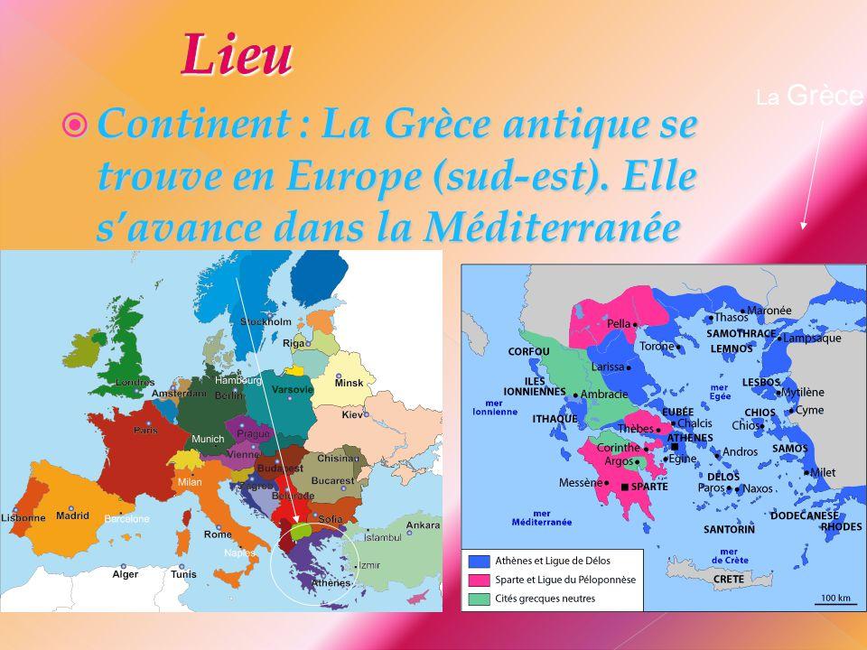 CCCContinent : La Grèce antique se trouve en Europe (sud-est). Elle s'avance dans la Méditerranée La Grèce